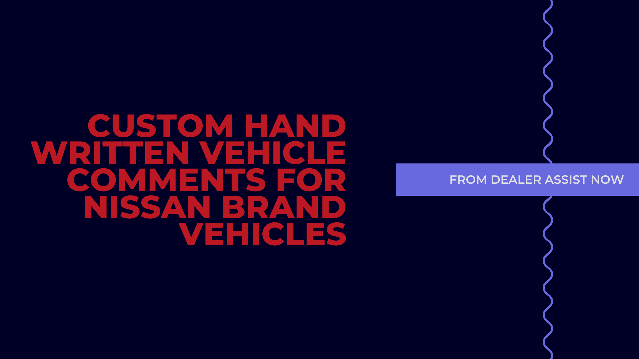Custom Hand Written Vehicle Comments for Nissan Brand Vehicles